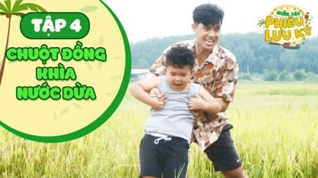 Miền Tây Phiêu Lưu Ký - Tập 4: Chuột đồng khìa nước dừa