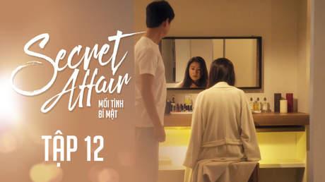 Secret Affair - Mối Tình Bí Mật: Tập 12