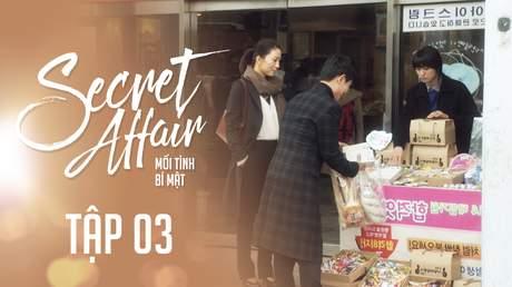 Secret Affair - Mối Tình Bí Mật: Tập 3