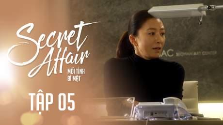 Secret Affair - Mối Tình Bí Mật: Tập 5
