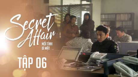 Secret Affair - Mối Tình Bí Mật: Tập 6