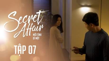Secret Affair - Mối Tình Bí Mật: Tập 7