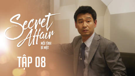 Secret Affair - Mối Tình Bí Mật: Tập 8