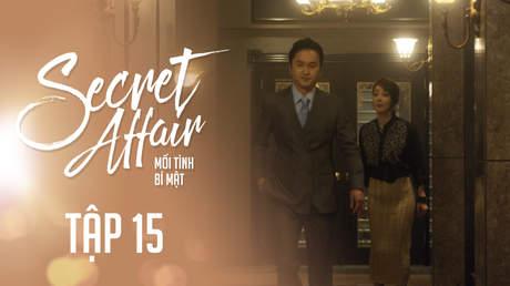 Secret Affair - Mối Tình Bí Mật: Tập 15