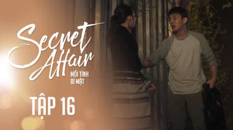 Secret Affair - Mối Tình Bí Mật: Tập 16