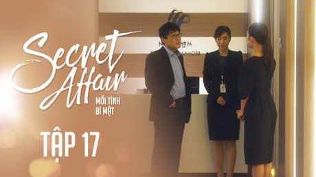 Secret Affair - Mối Tình Bí Mật: Tập 17