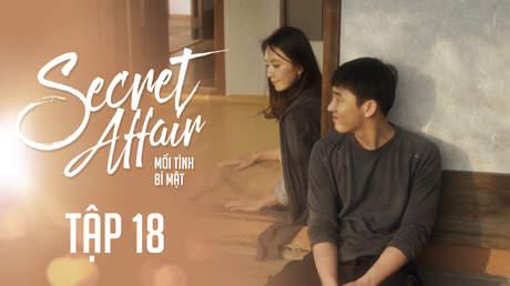 Secret Affair - Mối Tình Bí Mật: Tập 18