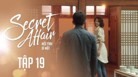Secret Affair - Mối Tình Bí Mật: Tập 19