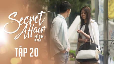 Secret Affair - Mối Tình Bí Mật: Tập 20