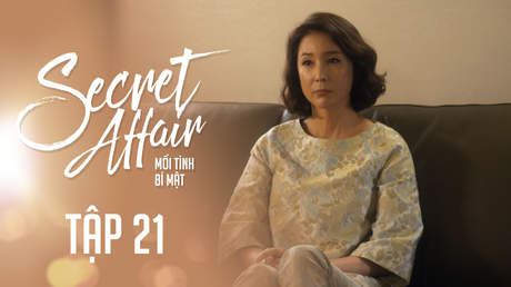 Secret Affair - Mối Tình Bí Mật: Tập 21