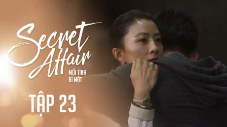 Secret Affair - Mối Tình Bí Mật: Tập 23