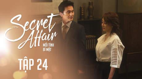 Secret Affair - Mối Tình Bí Mật: Tập 24