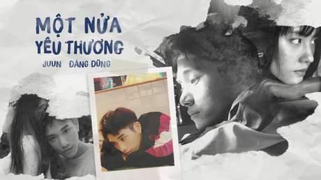 Một nửa yêu thương - JUUN Đăng Dũng [Official MV]