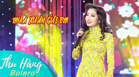 Thu Hằng Bolero - Live: Mùa Xuân Gửi Em