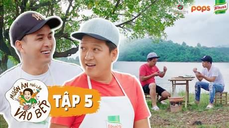 Muốn ăn phải lăn vào bếp Mùa 2 - Tập 5