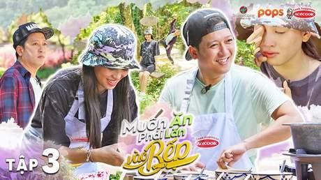 Muốn Ăn Phải Lăn Vào Bếp S3 - Tập 3: Hoa hậu Tiểu Vy vừa khóc vừa ăn bữa cơm quê Trường Giang nấu