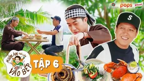 Muốn ăn phải lăn vào bếp Mùa 2 - Tập 6
