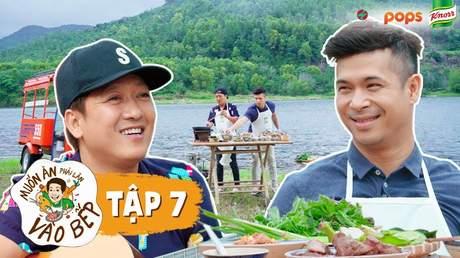 Muốn ăn phải lăn vào bếp Mùa 2 - Tập 7