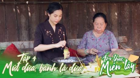Ẩm thực miền Tây - Tập 4: Mứt dừa, bánh lá dừa