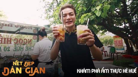 Nét đẹp dân gian - Khám phá ẩm thực hè Huế