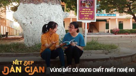 Nét đẹp dân gian - Vùng đất có giọng chất nhất Nghệ An