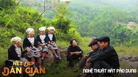Nét đẹp dân gian - Độc đáo nghệ thuật hát Páo Dung