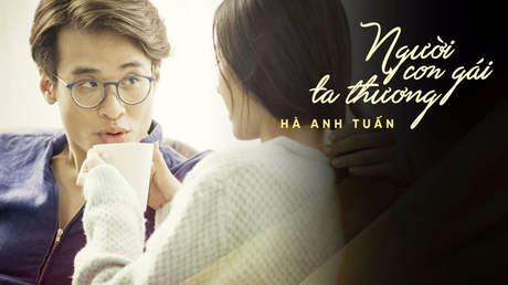 Người con gái ta thương - Hà Anh Tuấn [Official MV]