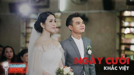 Karaoke songs: Ngày cưới - Khắc Việt