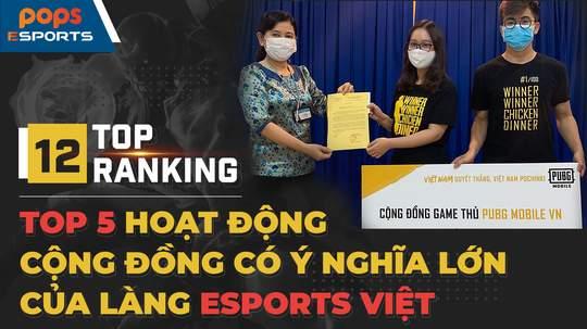 Top 5 hoạt động cộng đồng có ý nghĩa lớn của làng eSports Việt Nam