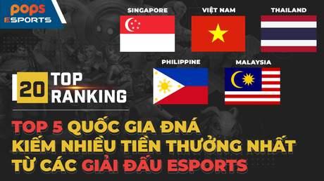 Top 5 quốc gia ĐNA kiếm nhiều tiền thưởng nhất từ các giải đấu eSports