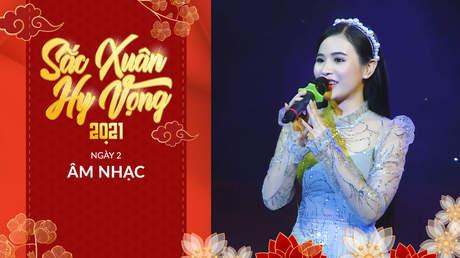 Sắc Xuân Hy Vọng - Âm nhạc: Ngày 2
