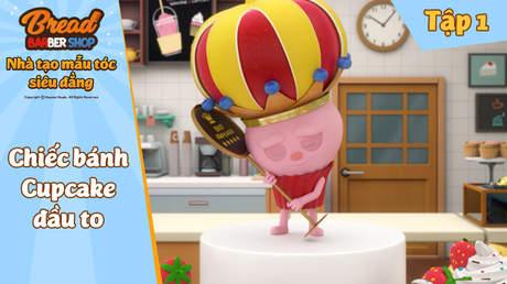 Nhà tạo mẫu tóc siêu đẳng - Tập 1: Chiếc bánh Cupcake đầu to