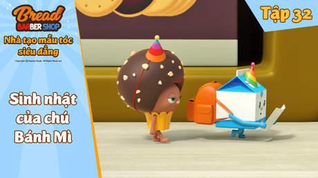 Nhà tạo mẫu tóc siêu đẳng - Tập 32: Sinh nhật của chú Bánh Mì