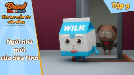Nhà tạo mẫu tóc siêu đẳng - Tập 9: Ngôi nhà mới của Sữa Tươi
