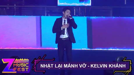 Nhặt lại mảnh vỡ - Kelvin Khánh [Z Countdown Music Fest 2020]