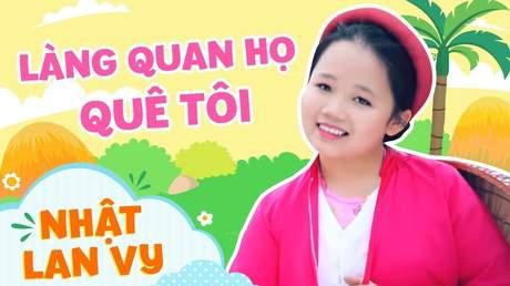 Nhật Lan Vy - Làng quan họ quê tôi