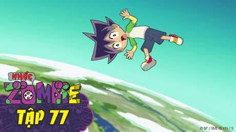 Nhóc Zombie - Tập 77: Dịch chuyển tức thời