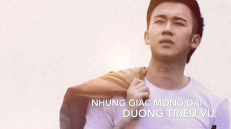 Những giấc mộng dài - Dương Triệu Vũ [Official MV]