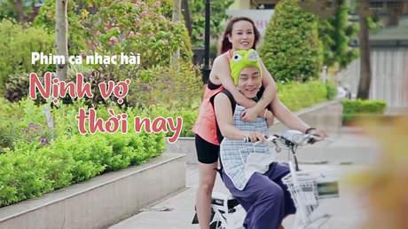 Phim ca nhạc hài - Nịnh Vợ Thời Nay