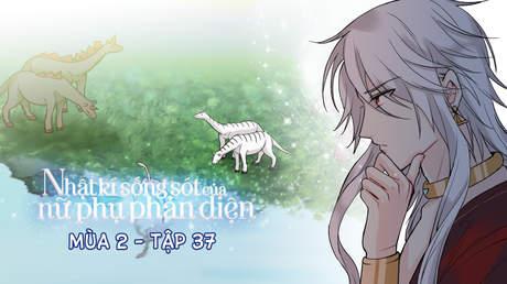 Nhật Kí Sống Sót Của Nữ Phụ Phản Diện S2 - Tập 37: Nước độc