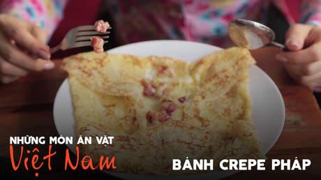 Những món ăn vặt Việt Nam: Bánh Crepe Pháp