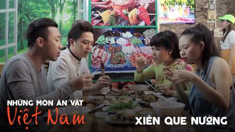 Những món ăn vặt Việt Nam: Xiên que nướng