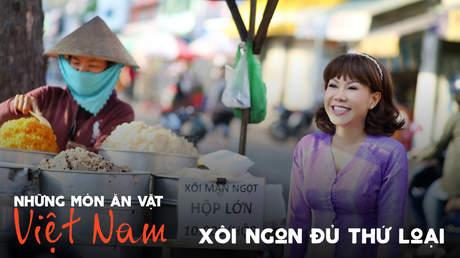 Những món ăn vặt Việt Nam: Xôi ngon đủ thứ loại