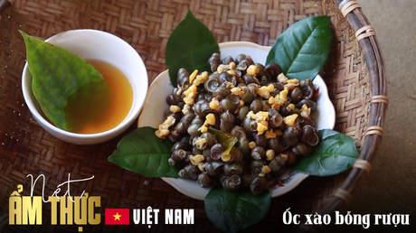 Nét ẩm thực Việt: Ốc xào bỗng rượu