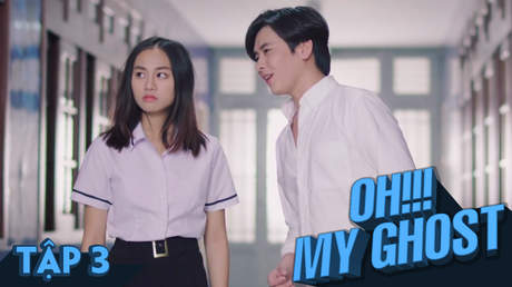 Oh! My Ghost! - Tập 3