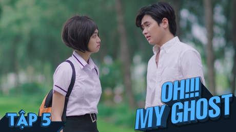 Oh! My Ghost! - Tập 5