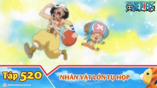 One Piece S15 - Tập 520: Nhân vật lớn tụ họp