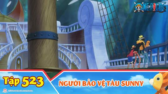 One Piece S15 - Tập 523: Người bảo vệ tàu Sunny