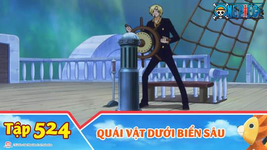 One Piece S15 - Tập 524: Quái vật dưới biển sâu