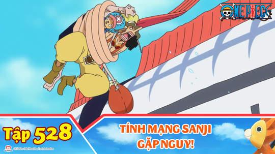 One Piece S15 - Tập 528: Tính mạng Sanji gặp nguy!